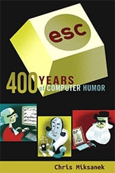 Esc: 400 Years Of Computer Humor