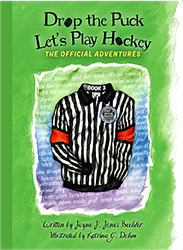 Drop the Puck, Let's Play Hockey Book Three